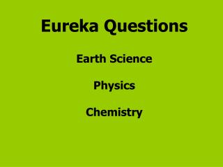 Eureka Questions Earth Science Physics Chemistry
