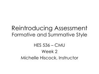 Reintroducing Assessment Formative and Summative Style