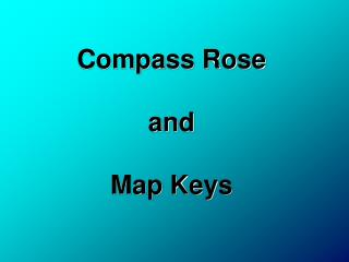Compass Rose and  Map Keys