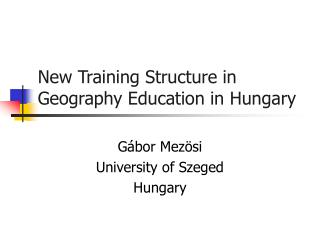 New Training Structure in Geography Education in Hungary