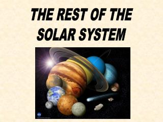 THE REST OF THE SOLAR SYSTEM