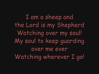 I am a sheep and