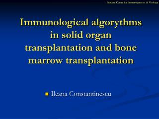 Immunological algorythms in solid organ transplantation and bone marrow transplantation