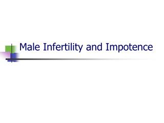 Male Infertility and Impotence