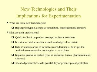 New Technologies and Their Implications for Experimentation