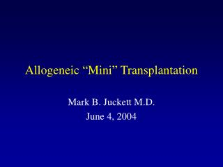 "Allogeneic ""Mini"" Transplantation"