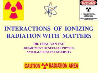 INTERACTIONS  OF  IONIZING RADIATION WITH  MATTERS