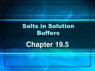 Salts in Solution Buffers