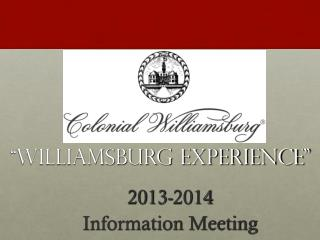 """WILLIAMSBURG EXPERIENCE"""