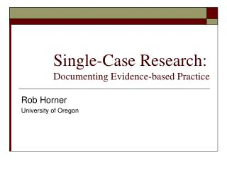 Single-Case Research: Documenting Evidence-based Practice