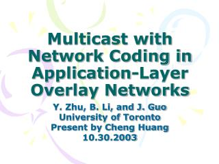 Multicast with Network Coding in Application-Layer Overlay Networks