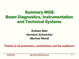 Summary WG8:  Beam Diagnostics, Instrumentation and Technical Systems