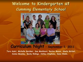 Welcome to Kindergarten  at Cumming Elementary School