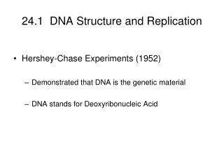 24.1  DNA Structure and Replication