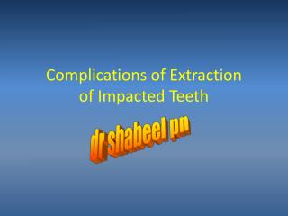 Complications of Extraction of Impacted Teeth