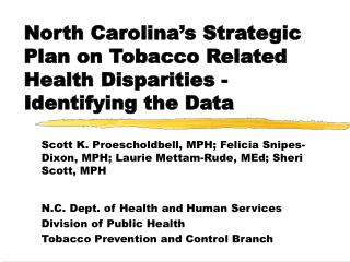 North Carolina's Strategic Plan on Tobacco Related Health Disparities - Identifying the Data
