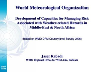 World Meteorological Organization Development of Capacities for Managing Risk Associated with Weather-related Hazards in