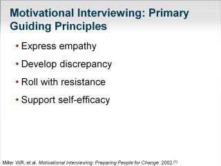 Motivational Interviewing: Primary Guiding Principles