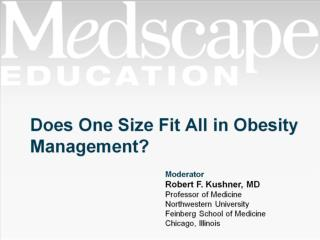 Does One Size Fit All in Obesity Management?