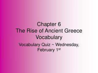 Chapter 6  The Rise of Ancient Greece Vocabulary