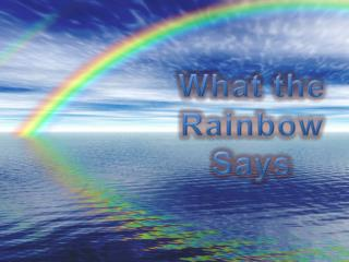 What the Rainbow Says