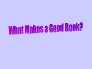 What Makes a Good Book?