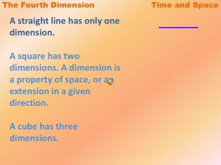 The Fourth Dimension                       Time and Space