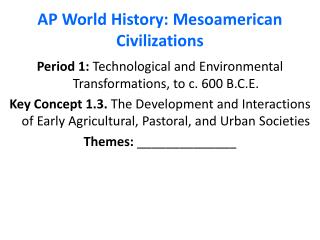 AP World History: Mesoamerican Civilizations