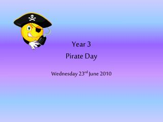 Year 3  Pirate Day