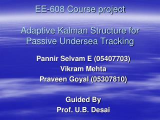 EE-608 Course project Adaptive Kalman Structure for Passive Undersea Tracking