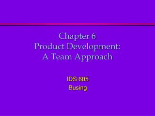 Chapter 6 Product Development: A Team Approach