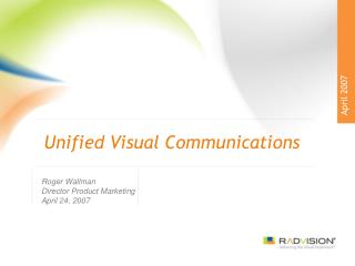 Unified Visual Communications