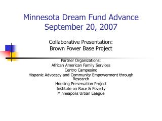Minnesota Dream Fund Advance September 20, 2007