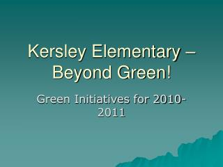 Kersley Elementary –  Beyond Green!