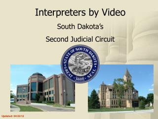 Interpreters by Video South Dakota's  Second Judicial Circuit