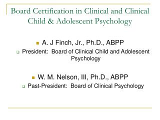 Board Certification in Clinical and Clinical Child  Adolescent Psychology