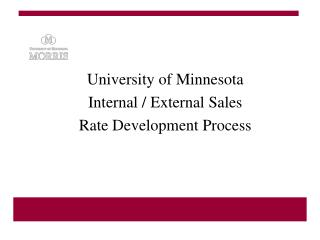 University of Minnesota Internal / External Sales  Rate Development Process