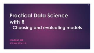 Practical Data Science with R - Choosing and evaluating models