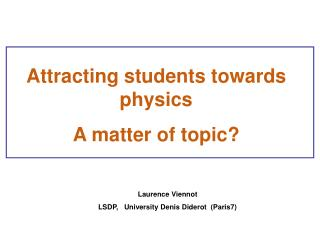 Attracting students towards physics A matter of topic?