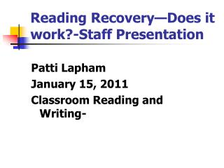 Reading Recovery—Does it work?-Staff Presentation