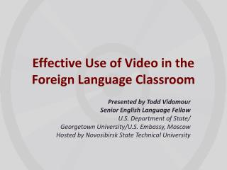 Effective Use of Video in the Foreign Language Classroom
