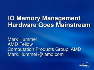 IO Memory Management Hardware Goes Mainstream