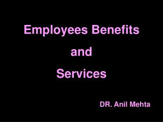 Employees Benefits  and  Services