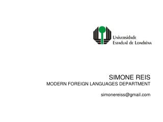 SIMONE REIS MODERN FOREIGN LANGUAGES DEPARTMENT simonereiss@gmail