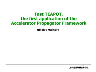 Fast TEAPOT, the first application of the Accelerator Propagator Framework