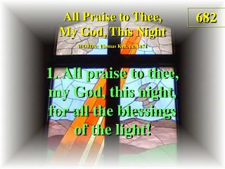 All Praise to Thee, My God, This Night  (1)