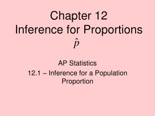 Chapter 12 Inference for Proportions