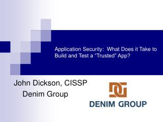 "Application Security:  What Does it Take to Build and Test a ""Trusted"" App?"