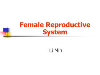 Female Reproductive System  Li Min