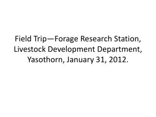 Field Trip�Forage Research Station, Livestock Development Department